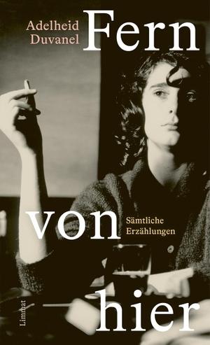 Duvanel, Adelheid. Fern von hier - Gesammelte Erzählungen. Limmat Verlag, 2021.