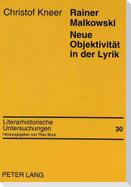 Rainer Malkowski. Neue Objektivität in der Lyrik