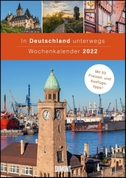 In Deutschland unterwegs Wochenkalender 2022 - Wandkalender - Format 21,0 x 29,7 cm