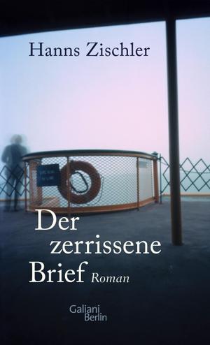 Hanns Zischler. Der zerrissene Brief - Roman. Galiani Berlin ein Imprint von Kiepenheuer & Witsch, 2020.