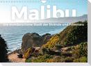 Malibu - Die wunderschöne Stadt der Strände und Filmstars. (Wandkalender 2022 DIN A4 quer)