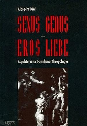Kiel, Albrecht. Sexus, Genus, Eros, Liebe - Aspekt