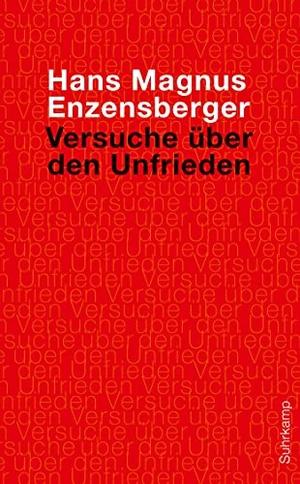 Hans Magnus Enzensberger. Versuche über den Unfrieden. Suhrkamp, 2015.