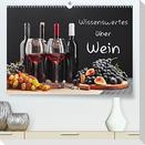 Wissenswertes über Wein (Premium, hochwertiger DIN A2 Wandkalender 2022, Kunstdruck in Hochglanz)