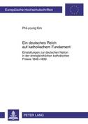 Ein deutsches Reich auf katholischem Fundament