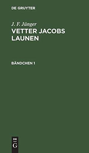 Jünger, J. F.. Vetter Jacobs Launen, Bändchen 1,