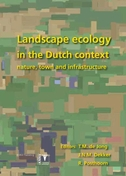 Landscape Ecology in the Dutch Context: Nature, Town and Infrastructure