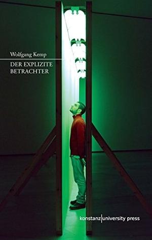 Wolfgang Kemp. Der explizite Betrachter - Zur Rezeption zeitgenössischer Kunst. Konstanz University Press, 2015.