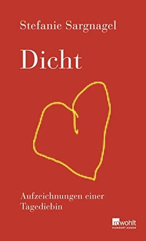 Sargnagel, Stefanie. Dicht. Rowohlt Verlag GmbH, 2