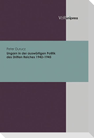 Ungarn in der auswärtigen Politik des Dritten Reiches 1942-1945