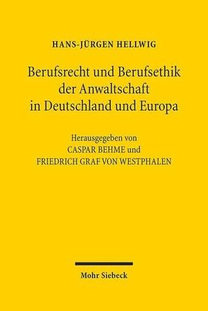Caspar Behme / Friedrich Graf von Westphalen / Hans-Jürgen Hellwig. Berufsrecht und Berufsethik der Anwaltschaft in Deutschland und Europa. Mohr Siebeck, 2015.