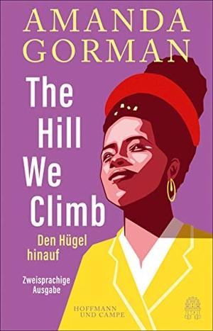 Gorman, Amanda. The Hill We Climb: Ein Gedicht zur Inauguration. Hoffmann und Campe Verlag, 2021.