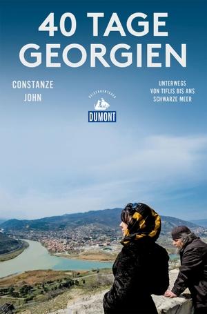 Constanze John. 40 Tage Georgien (DuMont Reiseabenteuer) - Unterwegs von Tiflis bis ans Schwarze Meer. DuMont Reiseverlag, 2019.
