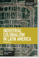 Industrial Colonialism in Latin America: The Third Stage