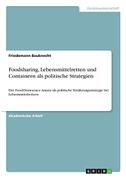 Foodsharing, Lebensmittelretten und Containern als politische Strategien