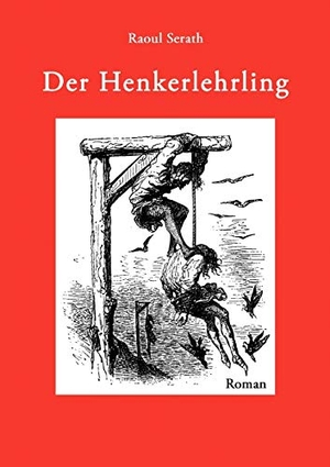 Serath, Raoul. Der Henkerlehrling. Books on Demand