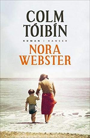 Colm Tóibín / Giovanni Bandini / Ditte Bandini. Nora Webster - Roman. Hanser, Carl, 2016.