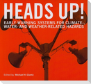 Heads Up!: Early Warning Systems for Climate-, Water- And Weather-Related Hazards