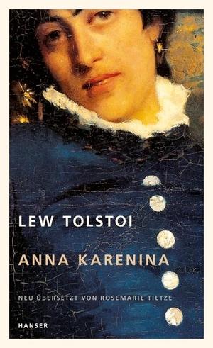 Lew Tolstoi / Rosemarie Tietze. Anna Karenina. Hanser, Carl, 2009.