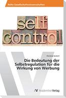 Die Bedeutung der Selbstregulation für die Wirkung von Werbung