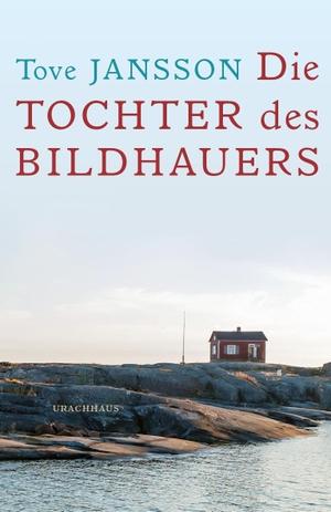 Tove Jansson / Birgitta Kicherer. Die Tochter des Bildhauers. Urachhaus, 2014.