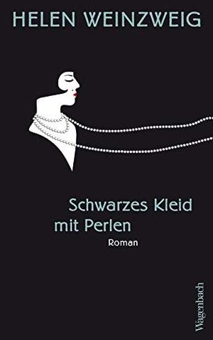 Helen Weinzweig / Brigitte Jakobeit. Schwarzes Kleid mit Perlen. Wagenbach, K, 2019.