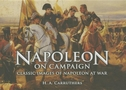 Napoleon on Campaign: Classic Images of Napoleon at War