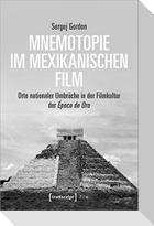 Mnemotopie im mexikanischen Film