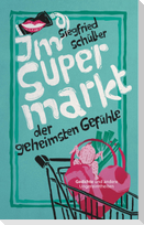 Im Supermarkt der geheimsten Gefühle