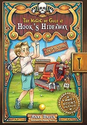 Braun, Anne. The Magic of Golf at Hook's Hideaway - Eric's Story. FriesenPress, 2020.