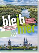 Bleib hier in Nordrhein-Westfalen
