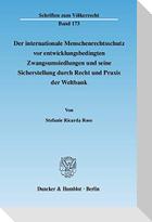 Der internationale Menschenrechtsschutz vor entwicklungsbedingten Zwangsumsiedlungen und seine Sicherstellung durch Recht und Praxis der Weltbank