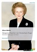 Thatcher zur Deutschen Frage. Bedenkenträgerin gegen die Einheit
