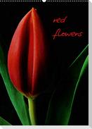 red flowers (Wandkalender 2021 DIN A2 hoch)