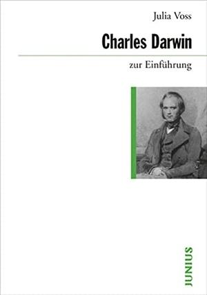Julia Voss. Charles Darwin zur Einführung. Junius Hamburg, 2008.