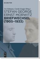 Stefan George - Ernst Morwitz: Briefwechsel (1905-1933)
