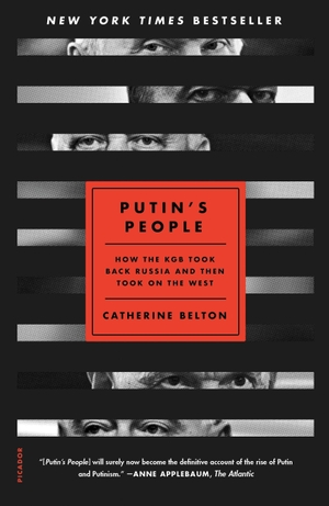 Belton, Catherine. Putin's People: How the KGB Took Back Russia and Then Took on the West. PICADOR, 2021.