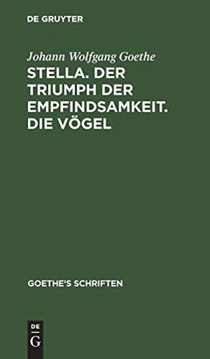 Goethe, Johann Wolfgang. [Stella. Der Triumph der