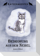 Katzenagenten - Bedrohung aus dem Nebel