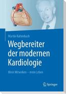 Ein Wegbereiter der modernen Kardiologie