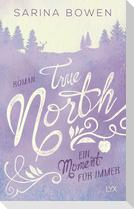 True North - Ein Moment für immer