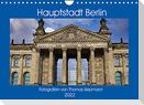 Hauptstadt Berlin (Wandkalender 2022 DIN A4 quer)