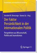 Der Faktor Persönlichkeit in der internationalen Politik