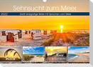 Sehnsucht zum Meer (Wandkalender 2022 DIN A3 quer)