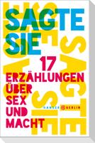 Sagte sie. 17 Erzählungen über Sex und Macht