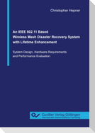 An IEEE 802.11 Based Wireless Mesh Disaster Recovery System with Lifetime Enhancement