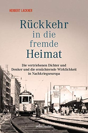 Lackner, Herbert. Rückkehr in die fremde Heimat -