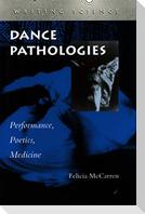Dance Pathologies: Performance, Poetics, Medicine