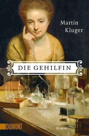Martin Kluger. Die Gehilfin - Roman. DuMont Buchve