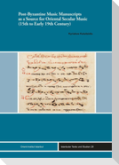 Post-Byzantine Music Manuscripts as a Source for Oriental Secular Music (15th to Early 19th Century)